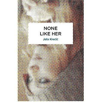 None Like Her by Jela Krecic - Olivia Hellewell - 9780720619119 Book