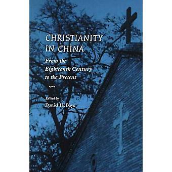 Christentum in China - aus dem achtzehnten Jahrhundert bis zur Gegenwart von