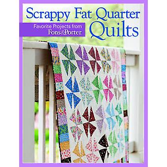 Scrappy Fat Quarters - Favorite Projects from Fons & Porter by Fons &