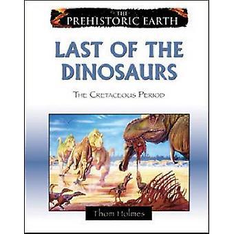 Dernier des dinosaures - Crétacé par Thom Holmes - 9780816
