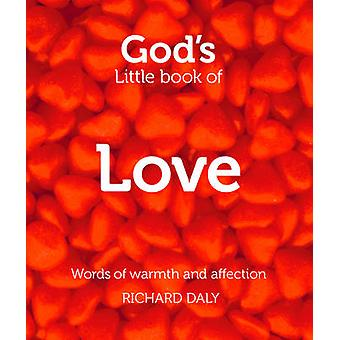 God's Little Book of Love - Words of Warmth and Affection by Richard D