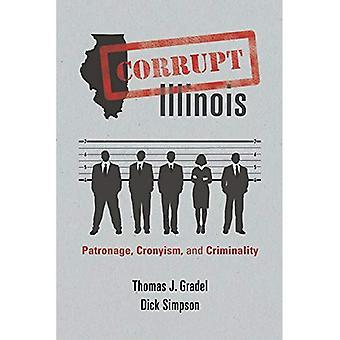 Corruptos Illinois: Clientelismo, favoritismo e criminalidade