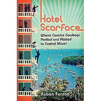 Hotel Scarface: Gdzie kowbojami bawili się i do kontroli Miami