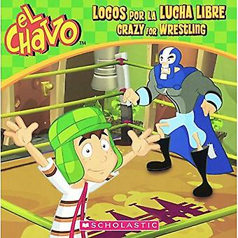 Locos Por La Lucha Libre / galen för Wrestling (El Chavo)