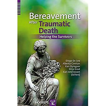Bereavement After Traumatic Death: Helping the Survivors