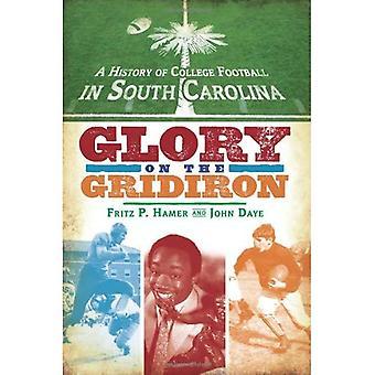 Uma história de futebol da faculdade na Carolina do Sul: glória sobre a grelha (histórias regionais)