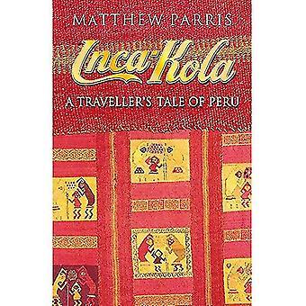 Inca Kola: Récit d'un voyageur du Pérou