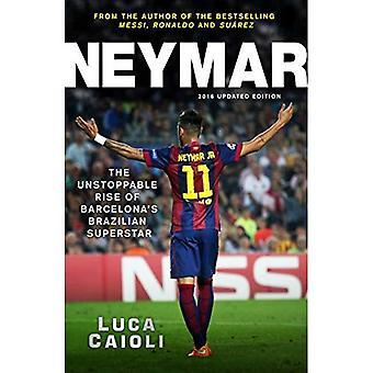 Neymar 2016: L'inarrestabile ascesa di Superstar brasiliano di Barcellona
