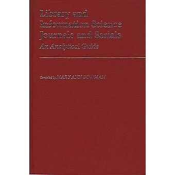Library and Information Science Journals and Serials An Analytical Guide by Bowman & Mary Ann