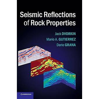 Seismic Reflections of Rock Properties von Jack Dvorkin