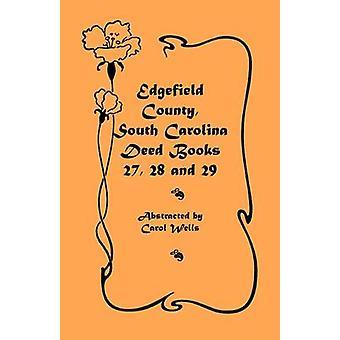 Edgefield County (South Carolina) daad boeken 27 28 en 29 door Wells & Carol