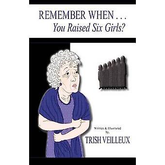 REMEMBER WHEN... Sie hob sechs Mädchen von Veilleux & Trish