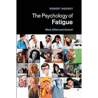 The Psychology of Fatigue by Robert University of Sheffield Hockey