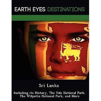 Sri Lanka, incluindo sua história The Yala National Park The Wilpattu parque nacional e mais por Browning & Renee