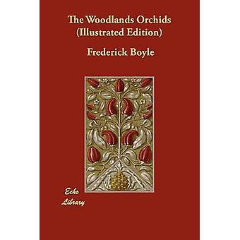 De orchideeën Woodlands Illustrated Edition door Boyle & Frederik