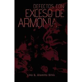 Defectos Con Exceso de Armonia av Alamilla Silva & Lilia G.