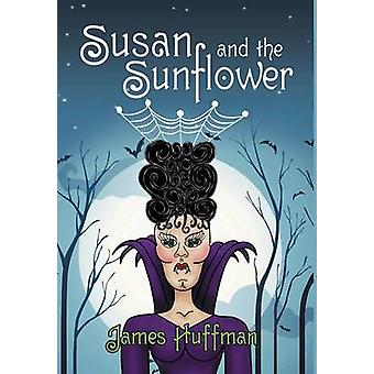 Susan and the Sunflower by Huffman & James