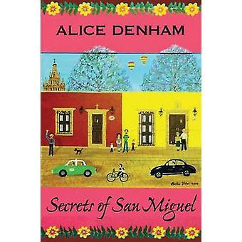 デナム & アリスによるサンミゲルの秘密