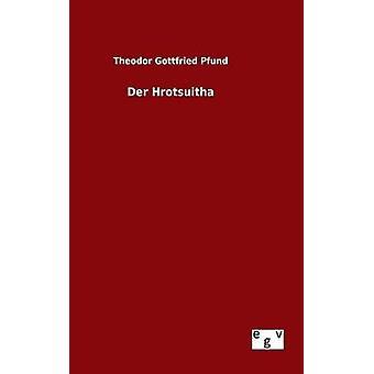 Der Hrotsuitha by Pfund & Theodor Gottfried