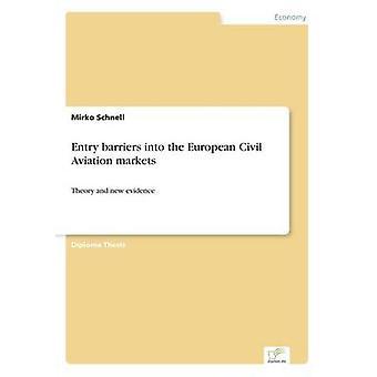 Inträdeshinder på europeiska civilflyget marknader av Schnell & Mirko