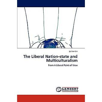 The Liberal Nationstate and Multiculturalism by Lin & Jyr Jian