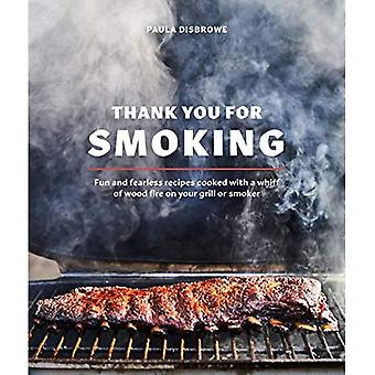 Thank You for Smoking: Fun� and Fearless Recipes Cooked with a Whiff of Wood Fire on Your Grill or Smoker