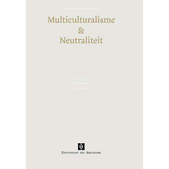 Multiculturalisme  neutraliteit by Wolff & Tim