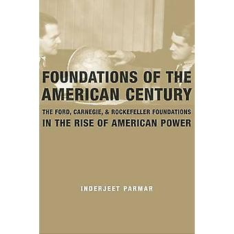 Foundations of the American Century - The Ford - Carnegie - and Rockef