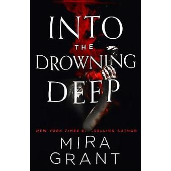 Into the Drowning Deep by Mira Grant - 9780316379403 Book