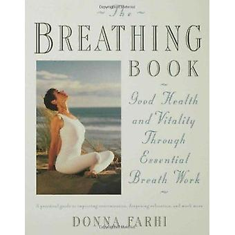 The Breathing Book - Vitality and Good Health through Essential Breath