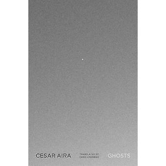 Ghosts by Cesar Aira - 9780811217422 Book
