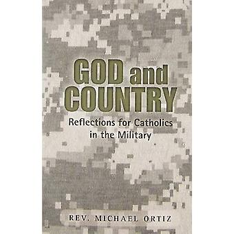 God and Country - Reflections for Catholics in the Military by Michael