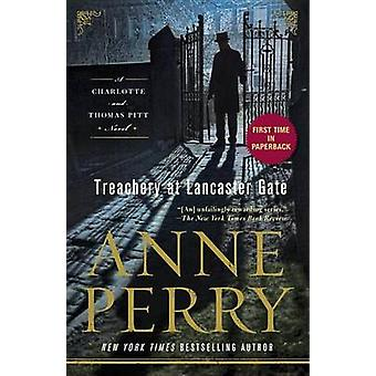 Treachery at Lancaster Gate - A Charlotte and Thomas Pitt Novel by Ann