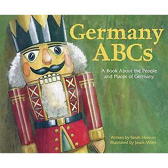 Germany ABCs - A Book about the People and Place of Germany by Sarah H