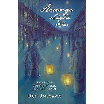 Strange Light Afar - Tales of the Supernatural from Old Japan by Rui U