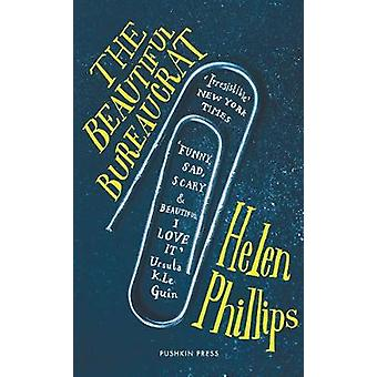 The Beautiful Bureaucrat by Helen Phillips - 9781782273325 Book