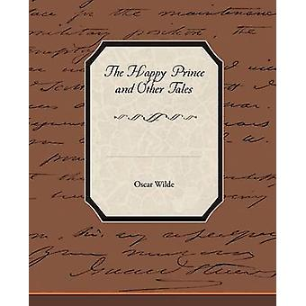The Happy Prince and Other Tales by Wilde & Oscar