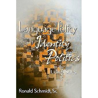 Política lingüística y la identidad en los Estados Unidos por Ron Schmidt - 9781566397551