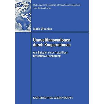 Umweltinnovationen durch Kooperationen  Am Beispiel einer freiwilligen Branchenvereinbarung by Kramer & Prof. Dr. Dr. h.c. Matthias
