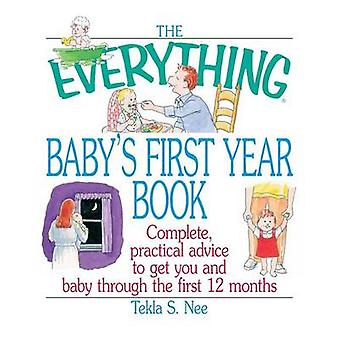 The Everything Babys First Year Book by Nee & Tekla S.