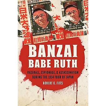 Banzai Babe Ruth - Baseball - vakoilu - ja murha aikana