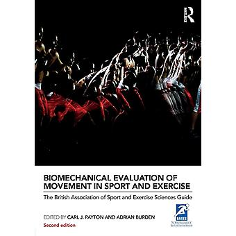 Biomechanical Evaluation of Movement in Sport and Exercise by Carl Payton