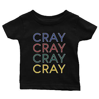 365 Drukowanie Cray Baby Graphic T-Shirt Prezent Black Infant Tee Baby Shower Prezent
