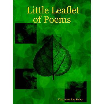 Little Leaflet of Poems by Kelley & Charmane Rae