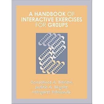 A Handbook of Interactive Exercises for Groups by Barlow & Constance A.
