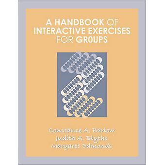 A Handbook of interactieve oefeningen voor groepen door Barlow & Constance A.