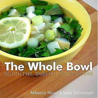 The Whole Bowl door Rebecca WoodLeda Scheintaub