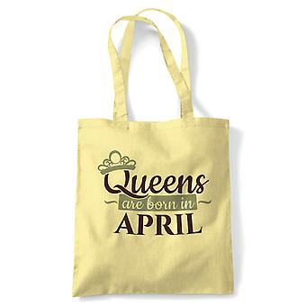 Queens Are Born In April, Tote - Anniversaire Reusable Canvas Bag Gift