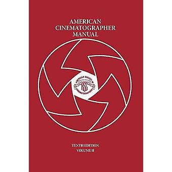 American Cinematographer Manual Vol. II by Goi & Asc Michael