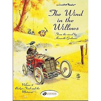The Wind in the Willows v. 2  Badger Toad and the Motorcar by Kenneth Grahame & Michel Plessix & Translated by Luke Spear